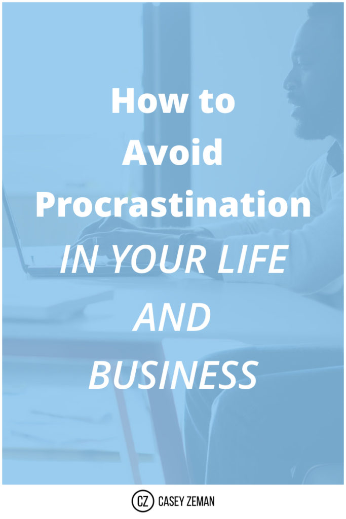 How to Avoid Procrastination in your Life and Business.001
