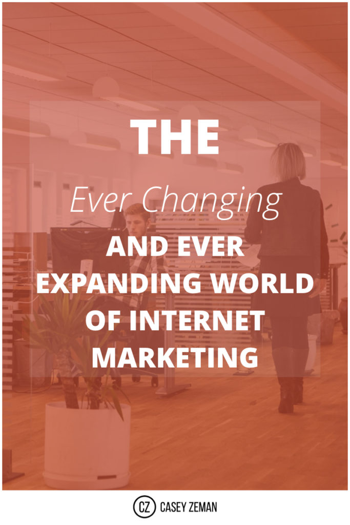 THE EVER CHANGING AND EVER EXPANDING WORLD OF INTERNET MARKETING.001