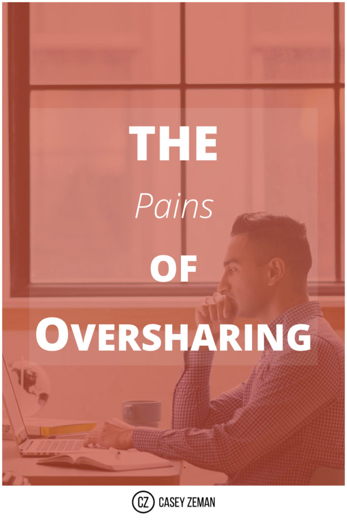 The Pains of Oversharing.001
