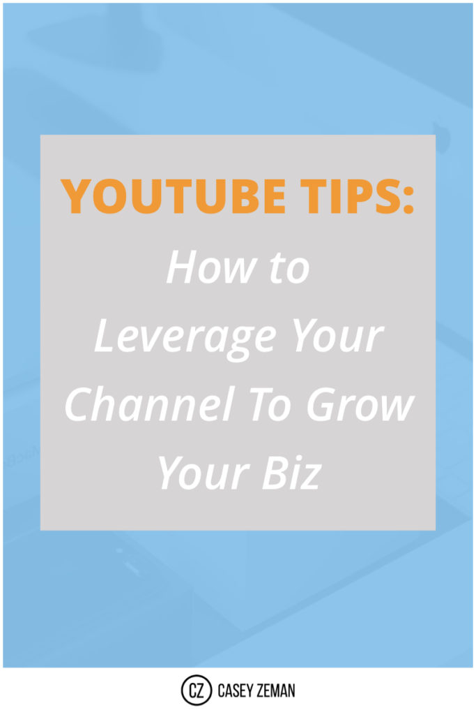 YouTube Tips: How to leverage your channel to grow your biz.001