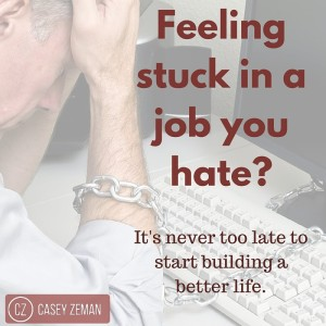 Stuck in a job you hate-