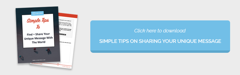 Simple Tips to Find + Share Your Unique Message With The World