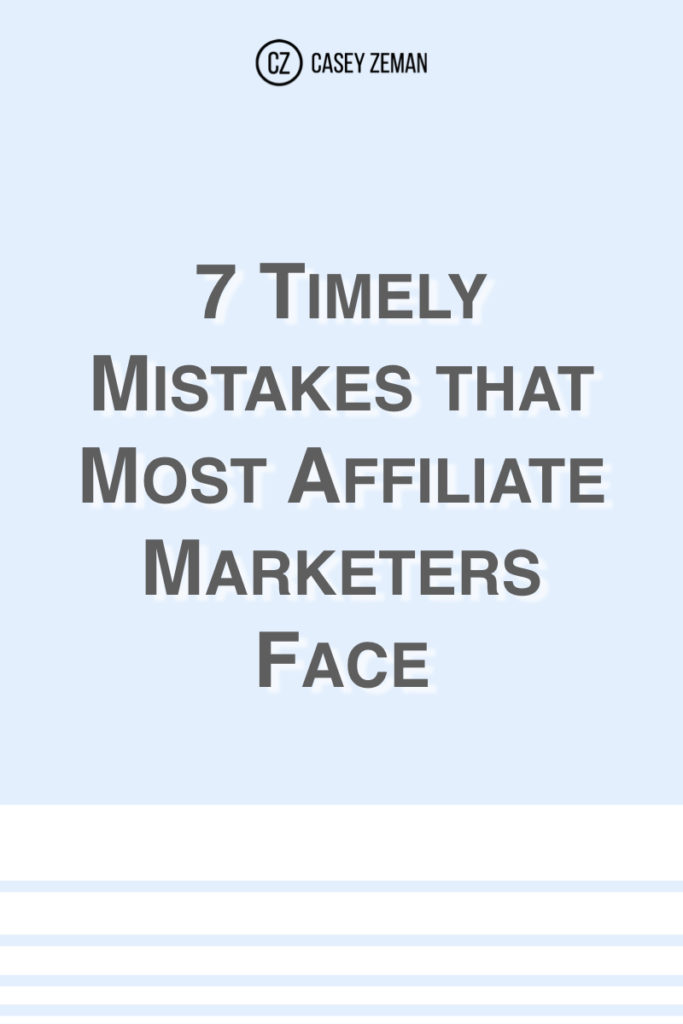 7 Timely Mistakes that Most Affiliate Marketers Face.001