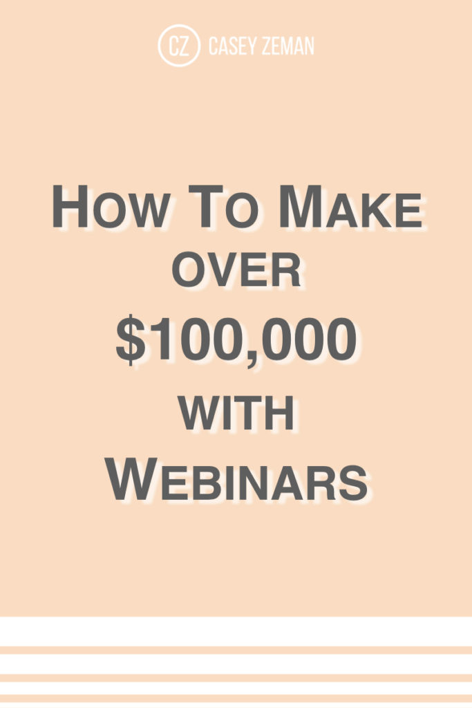 How to Make over $100,000 with Webinars.001
