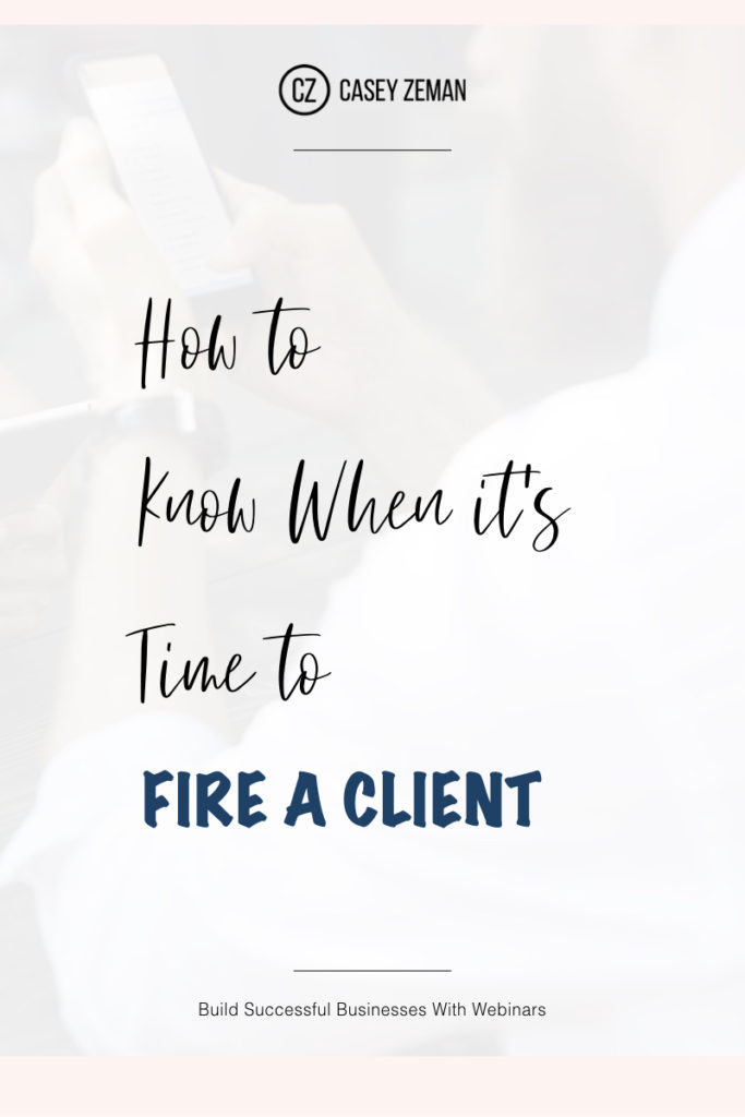 How to Know When It's Time to Fire a Client.001